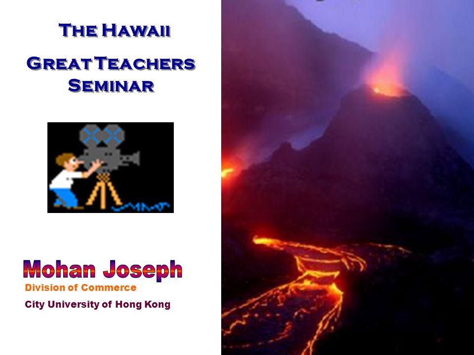 The Hawaii Great Teachers Seminar The Hawaii Great Teachers Seminar Division of Commerce City University of Hong Kong