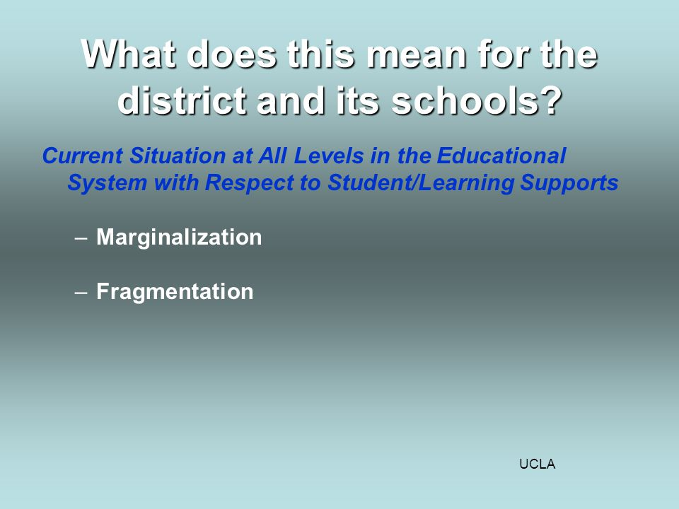 UCLA What does this mean for the district and its schools.