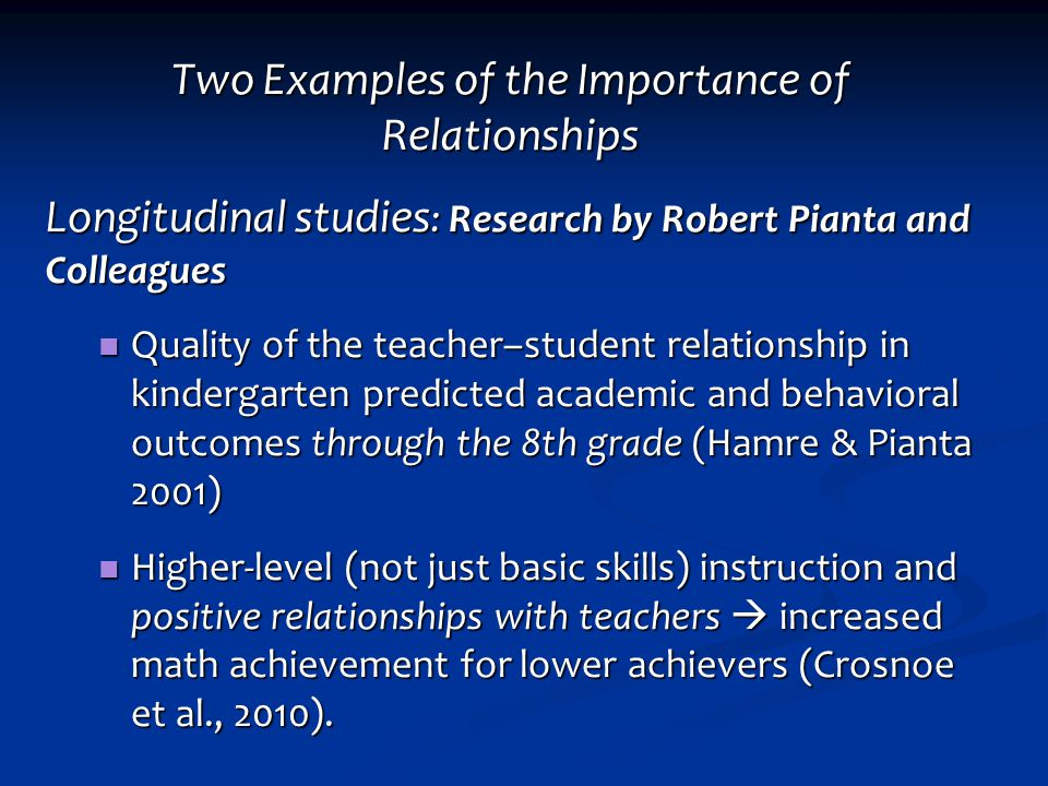 Importance of Relationships Interactions with adults are the scaffold for school success in: Self‐regulation, emotional self‐control, task orientation