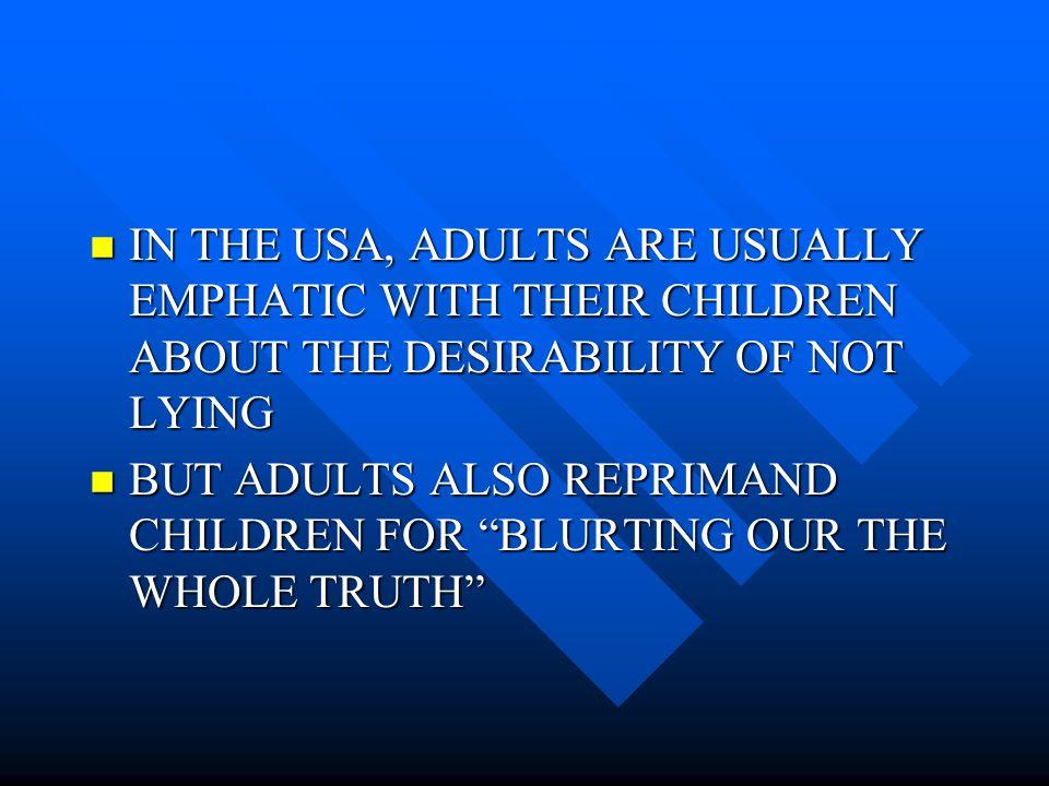 ADULT BEHAVIOR VIS-A- VIS THE DEVELOPMENT OF LYING BEHAVIOR IN CHILDREN