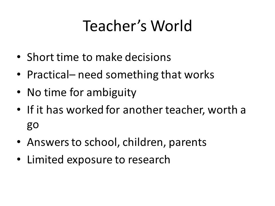 Why? Making teaching better Justifying teaching decisions Planning Credibility