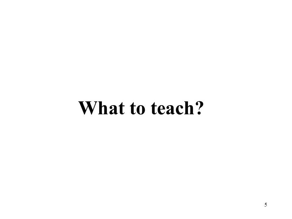 5 What to teach?