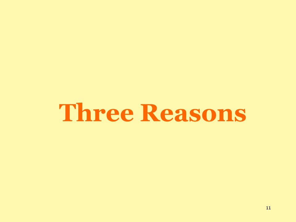 11 Three Reasons