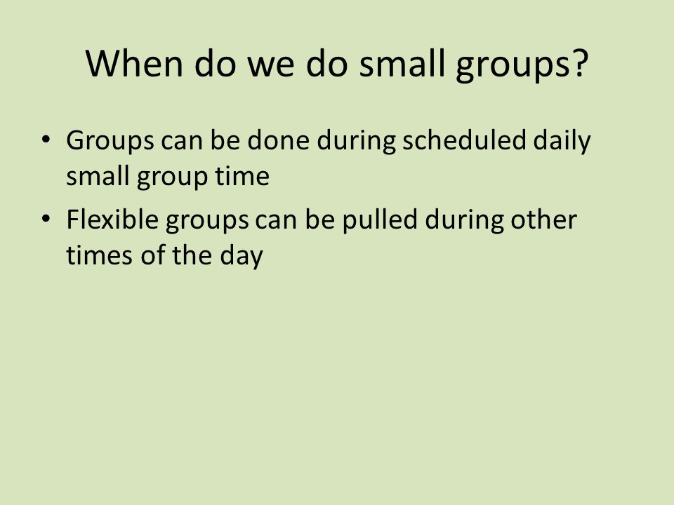 When do we do small groups.