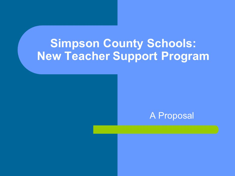 Simpson County Schools: New Teacher Support Program A Proposal