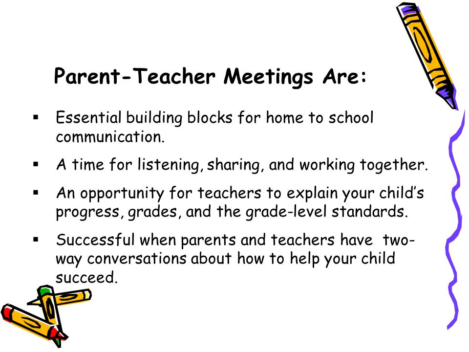  Essential building blocks for home to school communication.  A time for listening, sharing, and working together.  An opportunity for teachers to