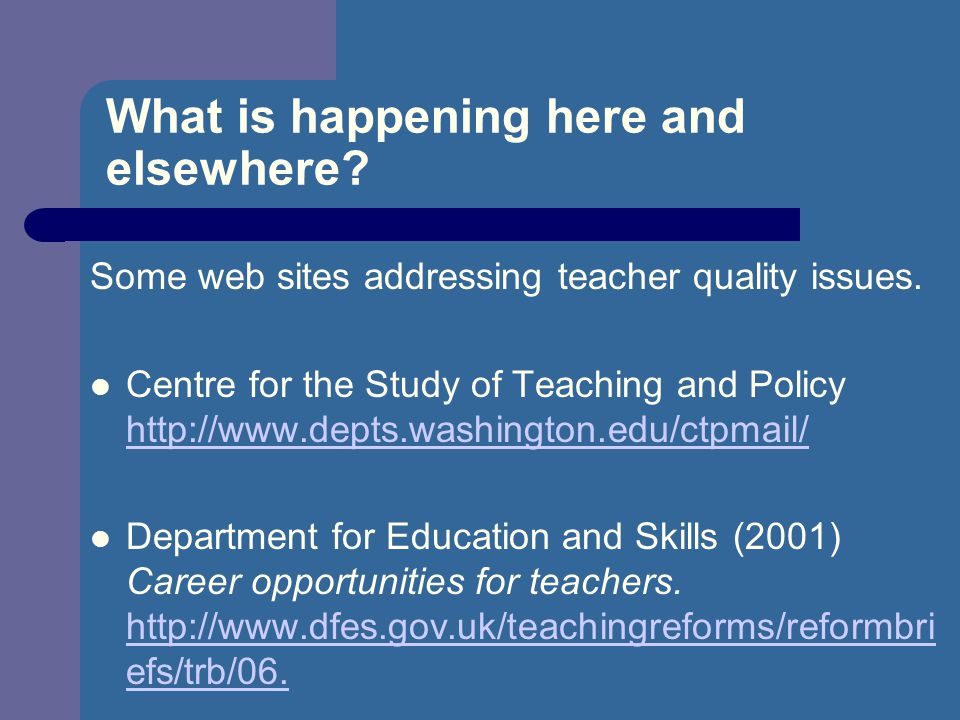 What is happening here and elsewhere. Some web sites addressing teacher quality issues.