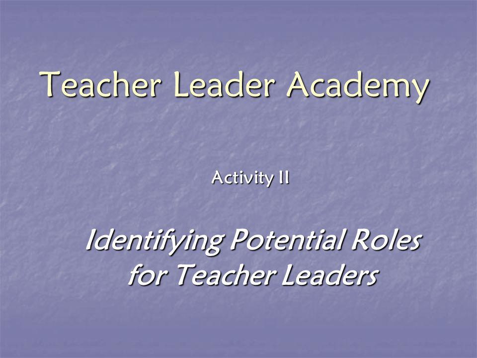 Teacher Leader Academy Activity II Identifying Potential Roles for Teacher Leaders
