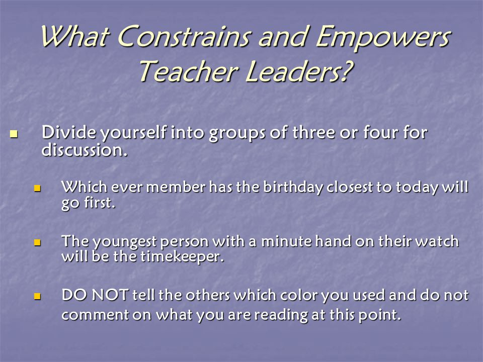 Divide yourself into groups of three or four for discussion.