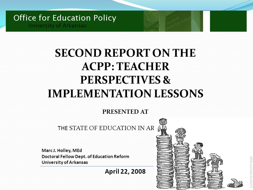 SECOND REPORT ON THE ACPP: TEACHER PERSPECTIVES & IMPLEMENTATION LESSONS PRESENTED AT THE STATE OF EDUCATION IN ARKANSAS 2008 Marc J. Holley, MEd Doct