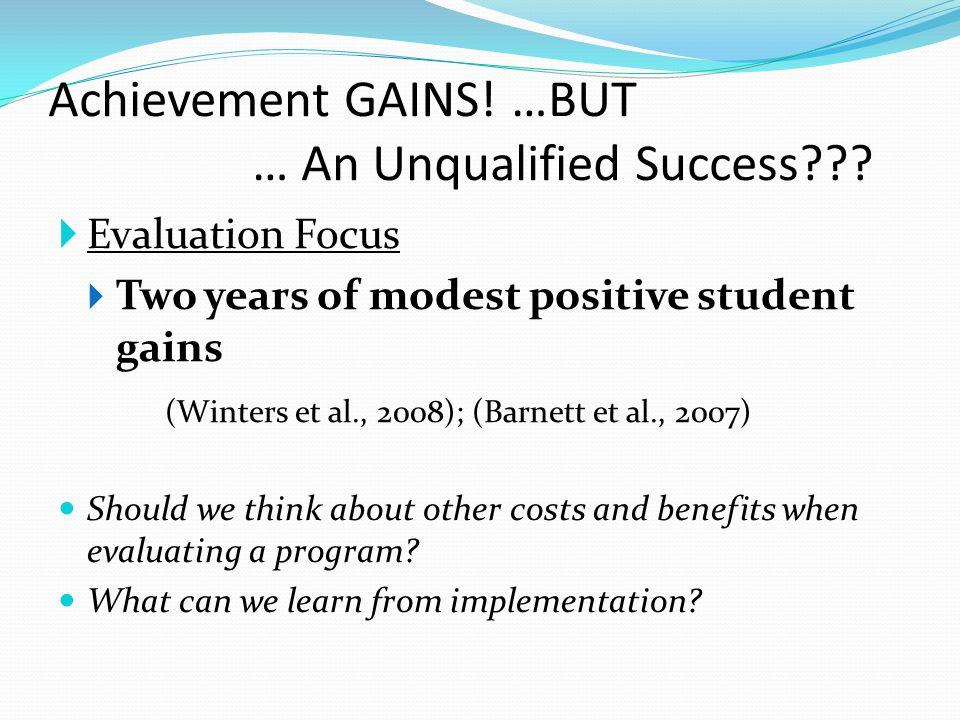 Achievement GAINS. …BUT … An Unqualified Success .