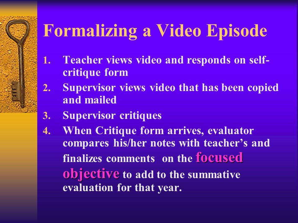 Scenarios  Traditional supervisor observation  Supervisor makes video – collaborative critique  Teacher makes video –Remakes.