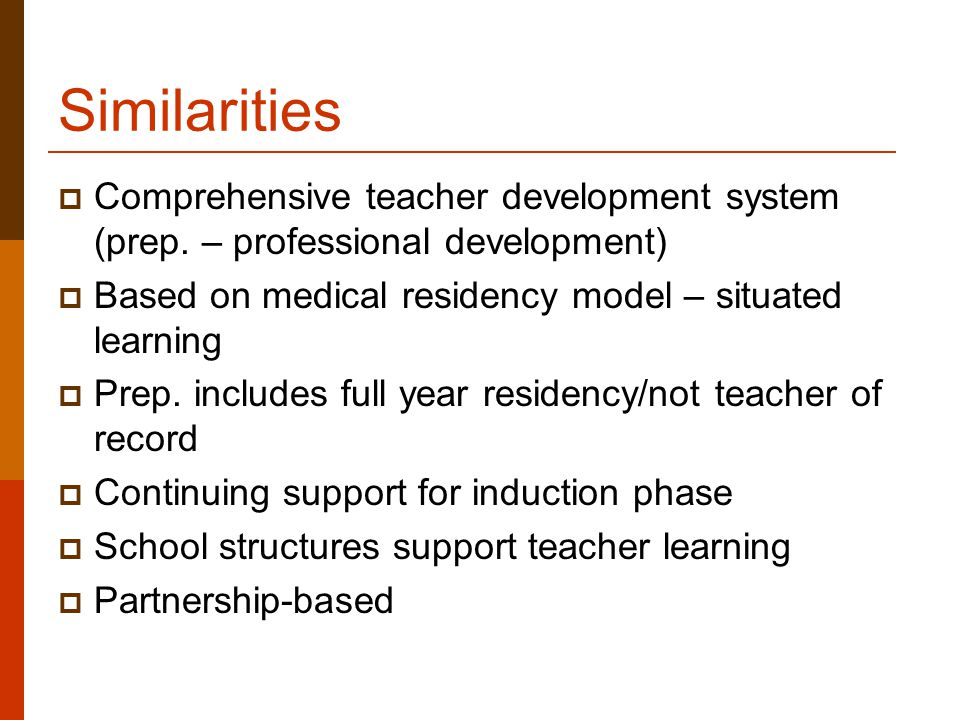 Similarities  Comprehensive teacher development system (prep.
