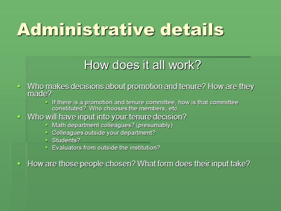 Administrative details How does it all work.  Who makes decisions about promotion and tenure.