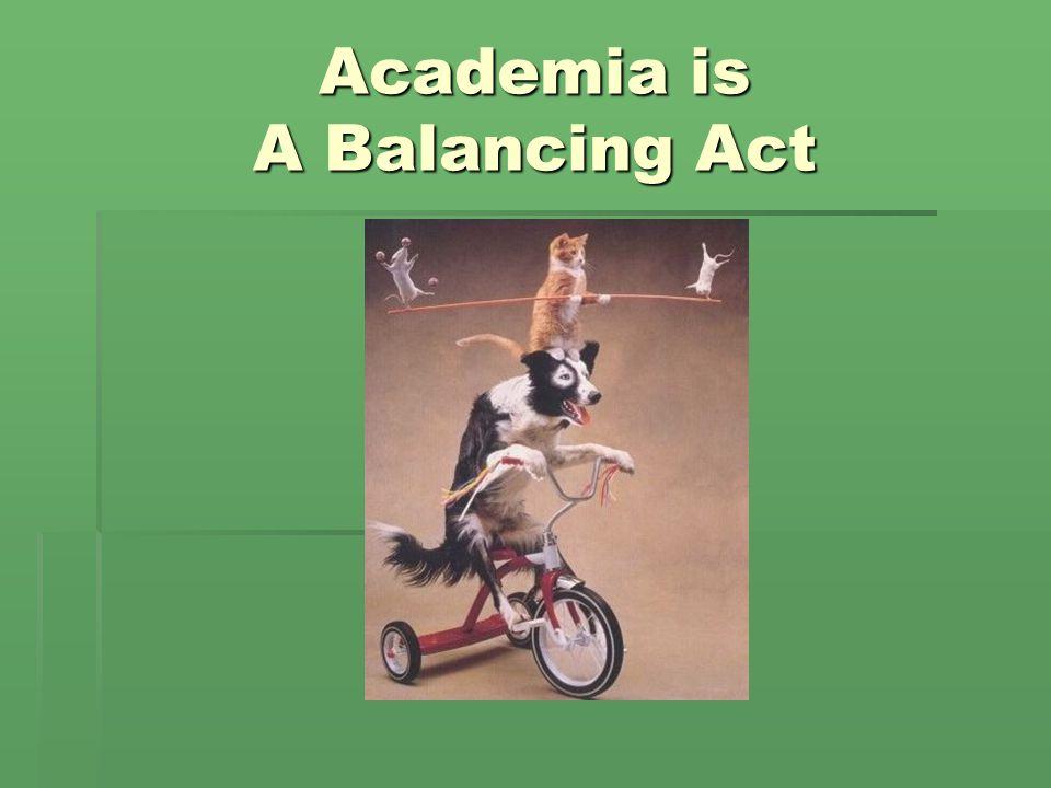 Academia is A Balancing Act