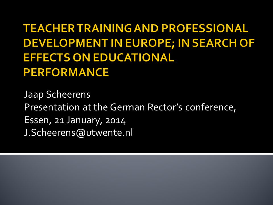 Jaap Scheerens Presentation at the German Rector's conference, Essen, 21 January, 2014 J.Scheerens@utwente.nl