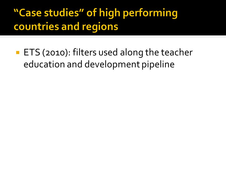  ETS (2010): filters used along the teacher education and development pipeline