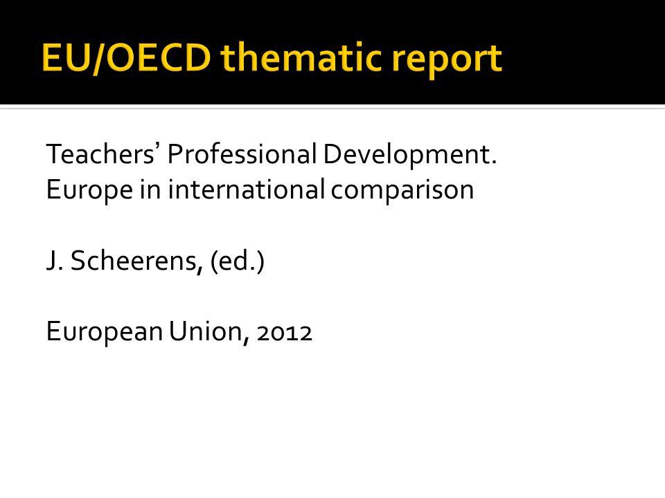 Teachers' Professional Development. Europe in international comparison J. Scheerens, (ed.) European Union, 2012