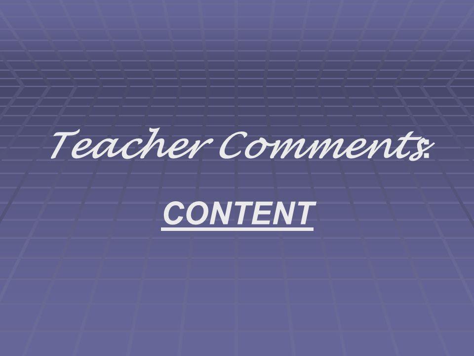 Teacher Comments : CONTENT