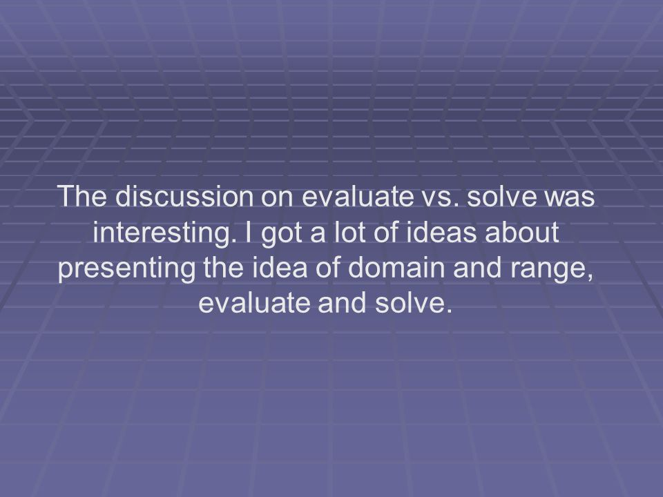 The discussion on evaluate vs.solve was interesting.