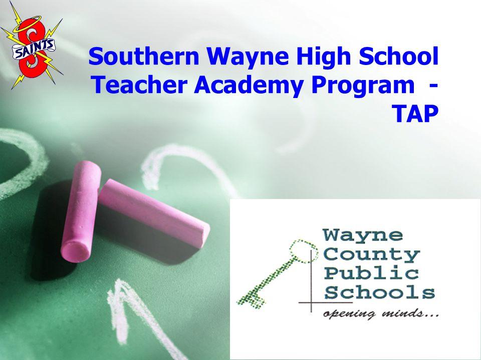 Southern Wayne High School Teacher Academy Program - TAP