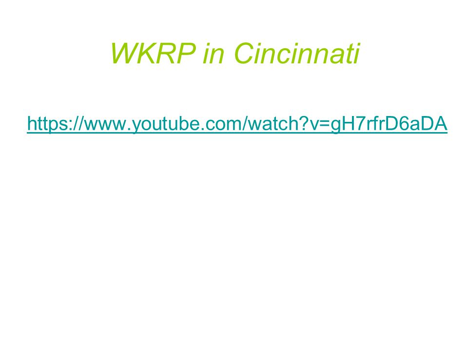 WKRP in Cincinnati https://www.youtube.com/watch v=gH7rfrD6aDA