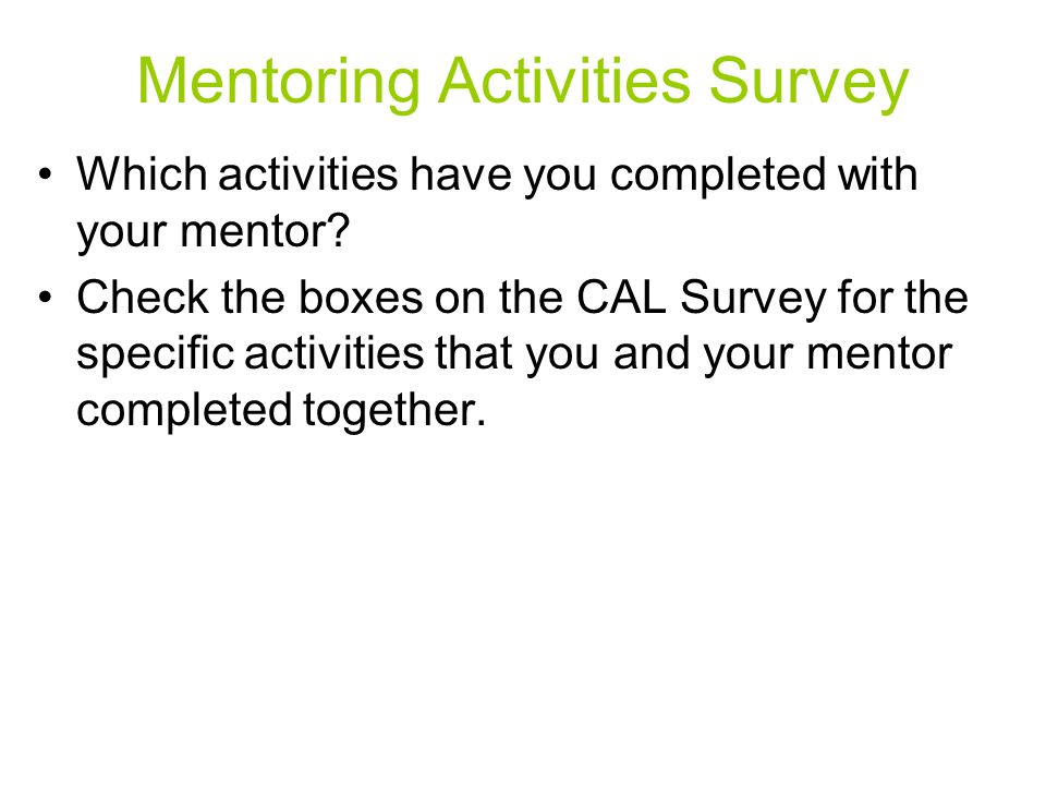 Mentoring Activities Survey Which activities have you completed with your mentor.