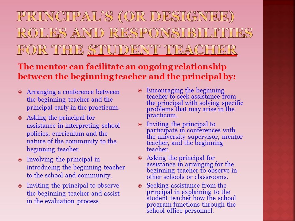  Arranging a conference between the beginning teacher and the principal early in the practicum.  Asking the principal for assistance in interpreting