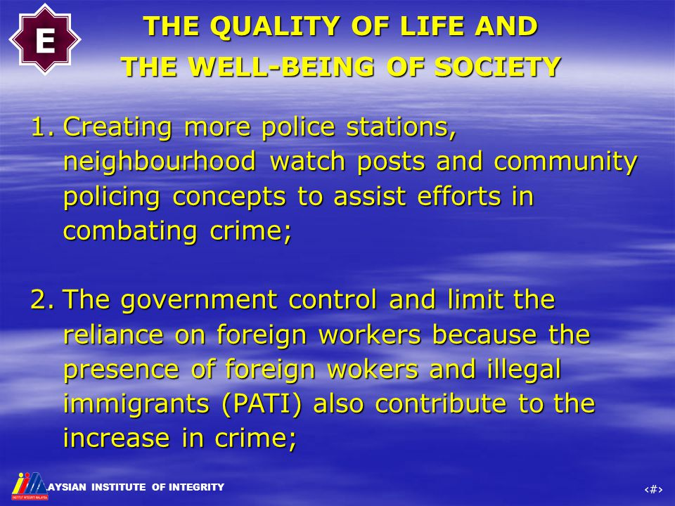 MALAYSIAN INSTITUTE OF INTEGRITY ‹#› 1.Creating more police stations, neighbourhood watch posts and community policing concepts to assist efforts in c