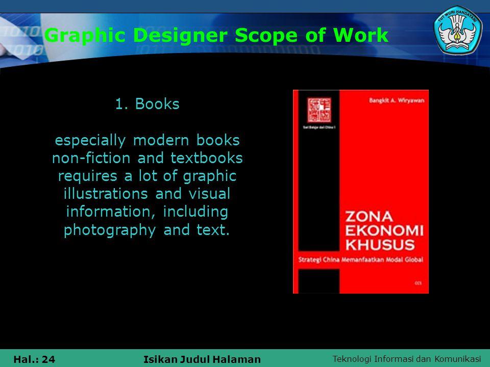Teknologi Informasi dan Komunikasi Hal.: 24Isikan Judul Halaman Graphic Designer Scope of Work 1.