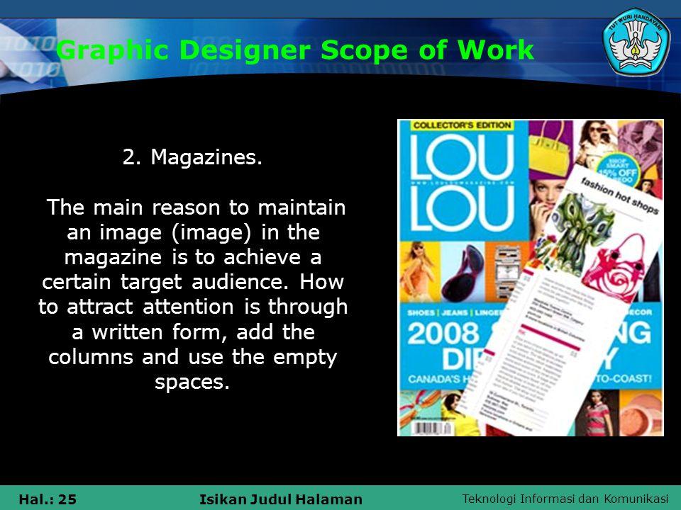 Teknologi Informasi dan Komunikasi Hal.: 25Isikan Judul Halaman Graphic Designer Scope of Work 2.