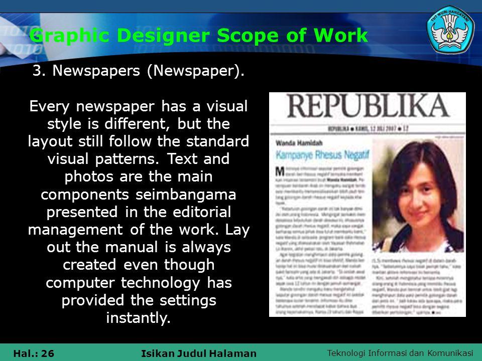 Teknologi Informasi dan Komunikasi Hal.: 26Isikan Judul Halaman Graphic Designer Scope of Work 3.