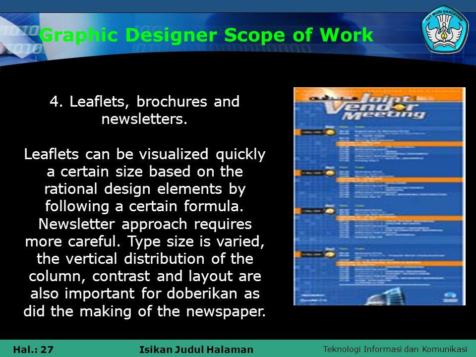 Teknologi Informasi dan Komunikasi Hal.: 27Isikan Judul Halaman Graphic Designer Scope of Work 4.