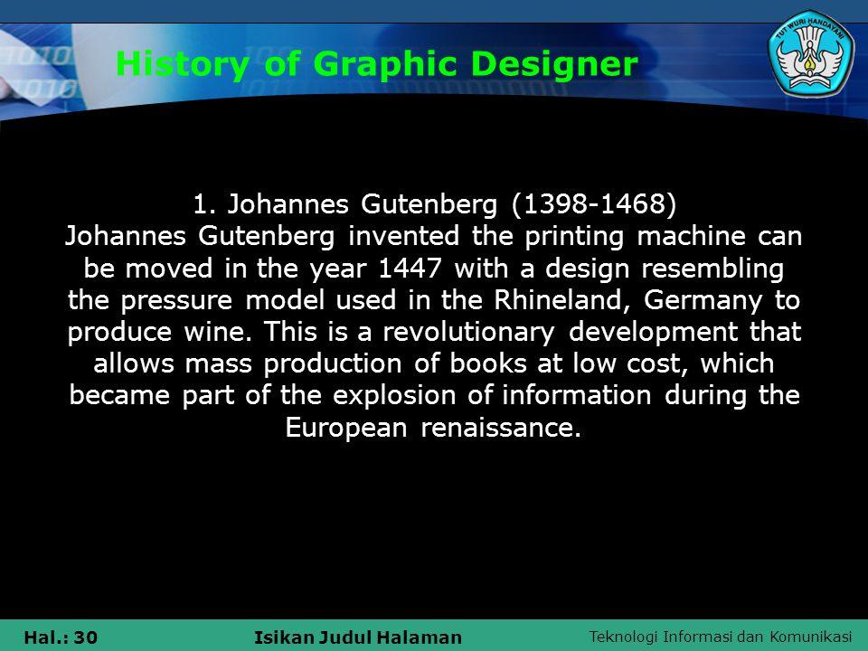 Teknologi Informasi dan Komunikasi Hal.: 30Isikan Judul Halaman History of Graphic Designer 1.