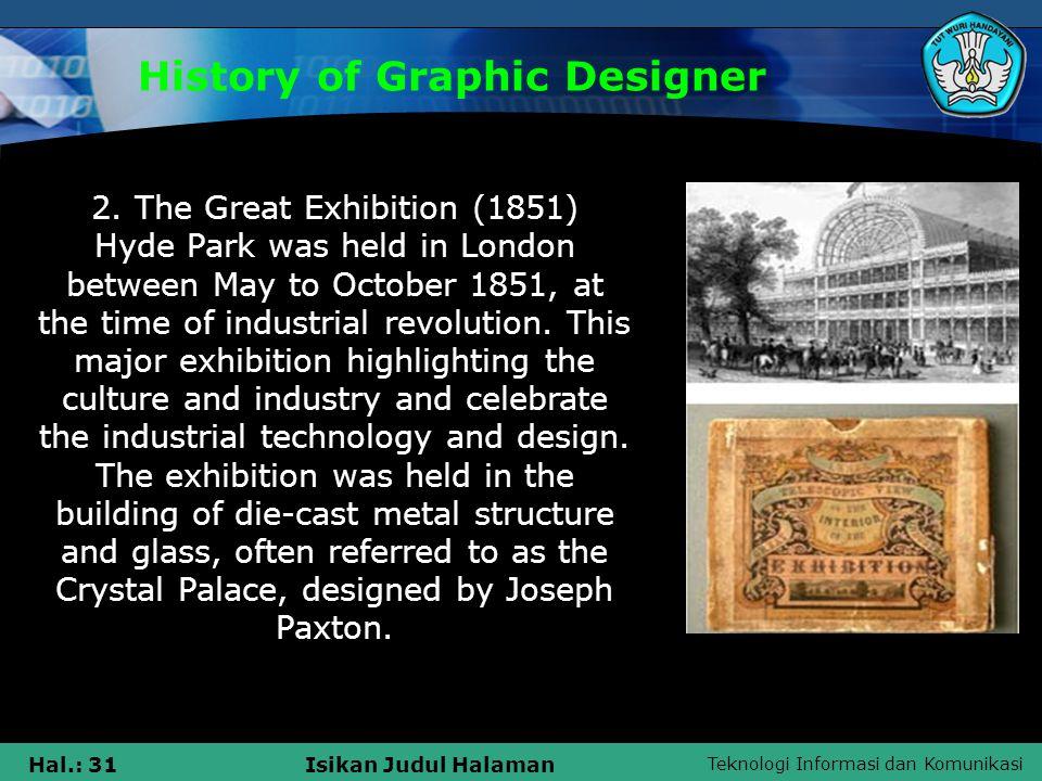 Teknologi Informasi dan Komunikasi Hal.: 31Isikan Judul Halaman History of Graphic Designer 2.