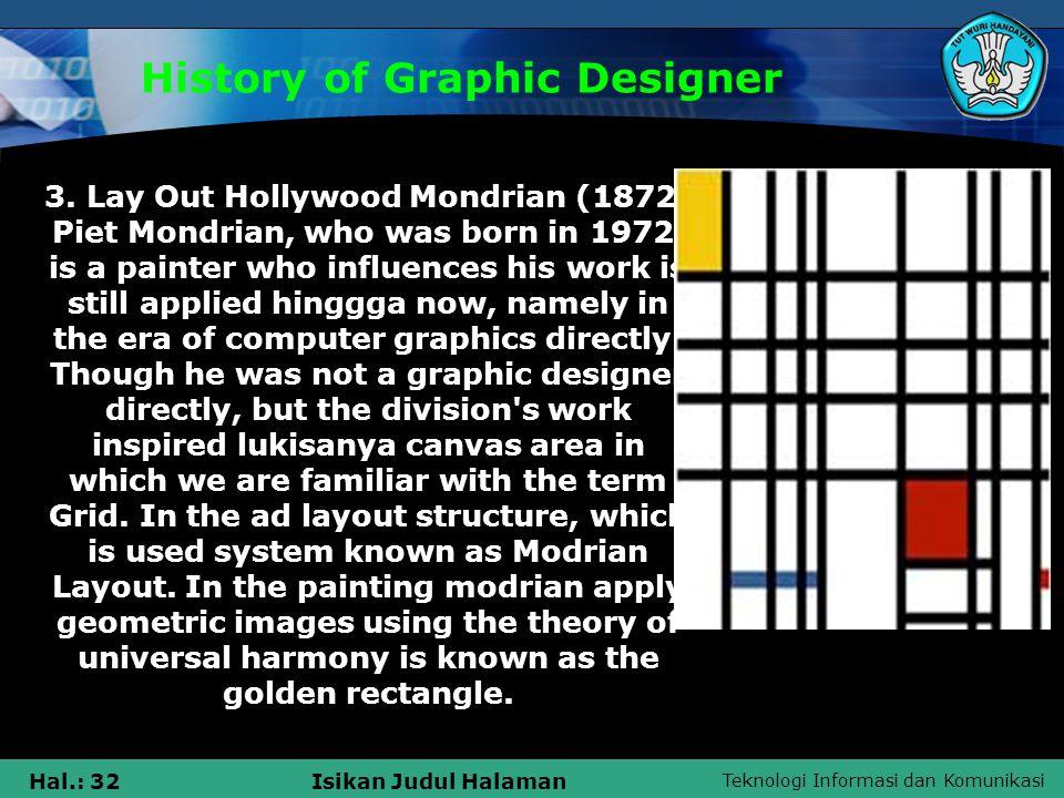 Teknologi Informasi dan Komunikasi Hal.: 32Isikan Judul Halaman History of Graphic Designer 3.