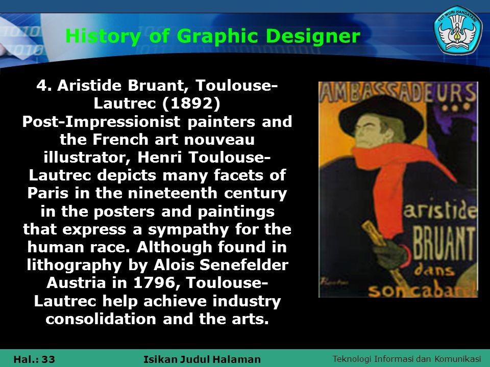 Teknologi Informasi dan Komunikasi Hal.: 33Isikan Judul Halaman History of Graphic Designer 4.