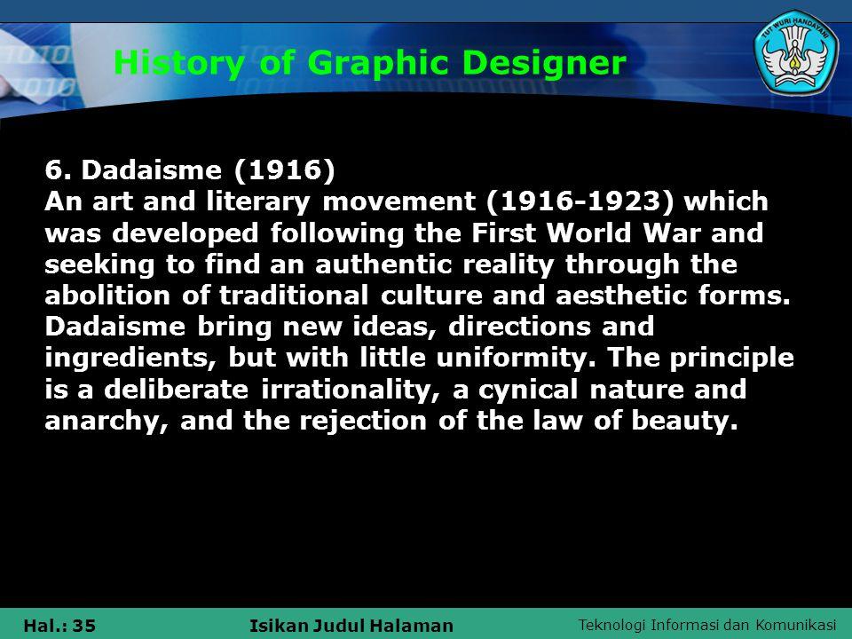Teknologi Informasi dan Komunikasi Hal.: 35Isikan Judul Halaman History of Graphic Designer 6.