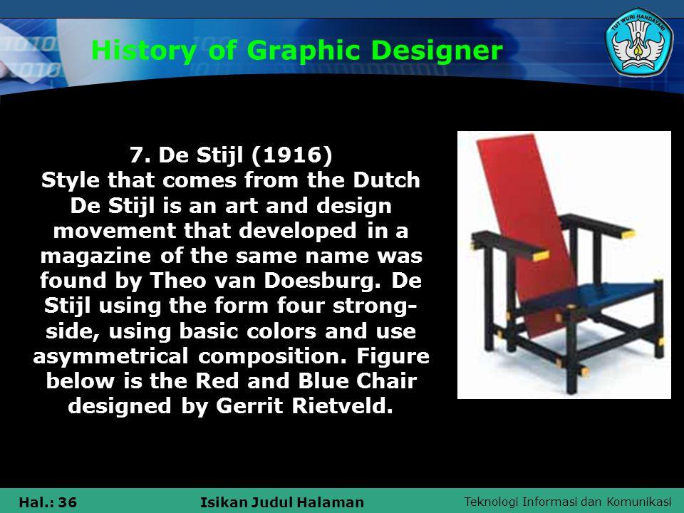 Teknologi Informasi dan Komunikasi Hal.: 36Isikan Judul Halaman History of Graphic Designer 7.