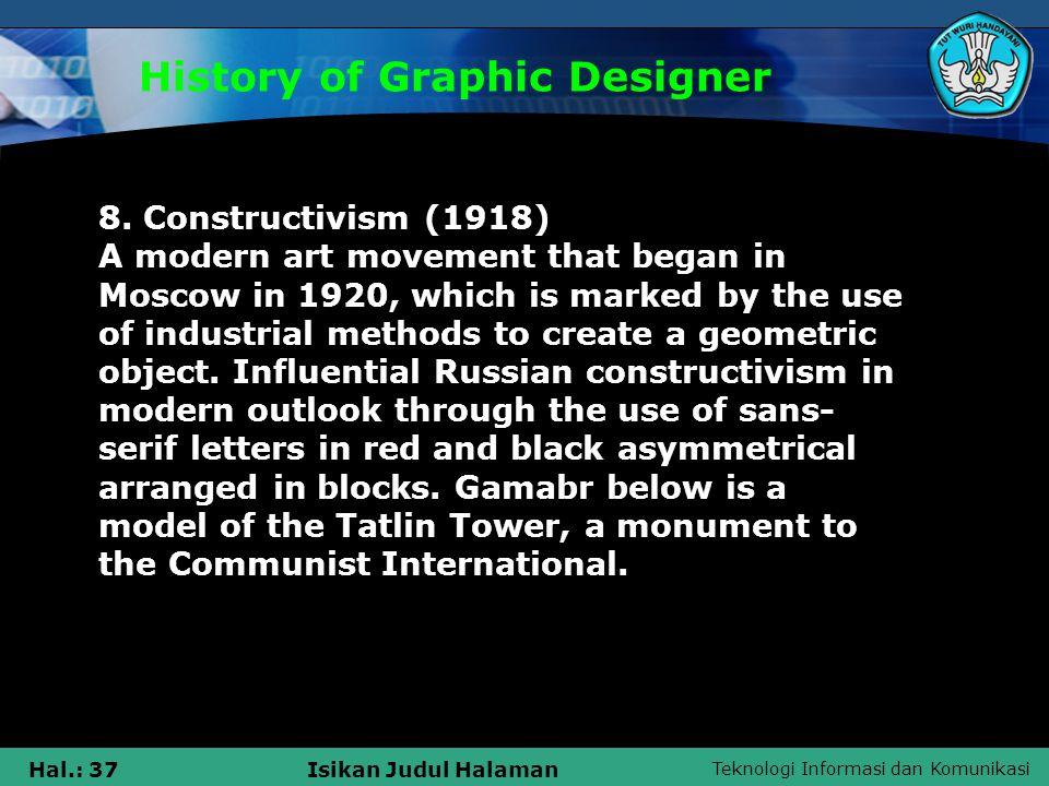 Teknologi Informasi dan Komunikasi Hal.: 37Isikan Judul Halaman History of Graphic Designer 8.