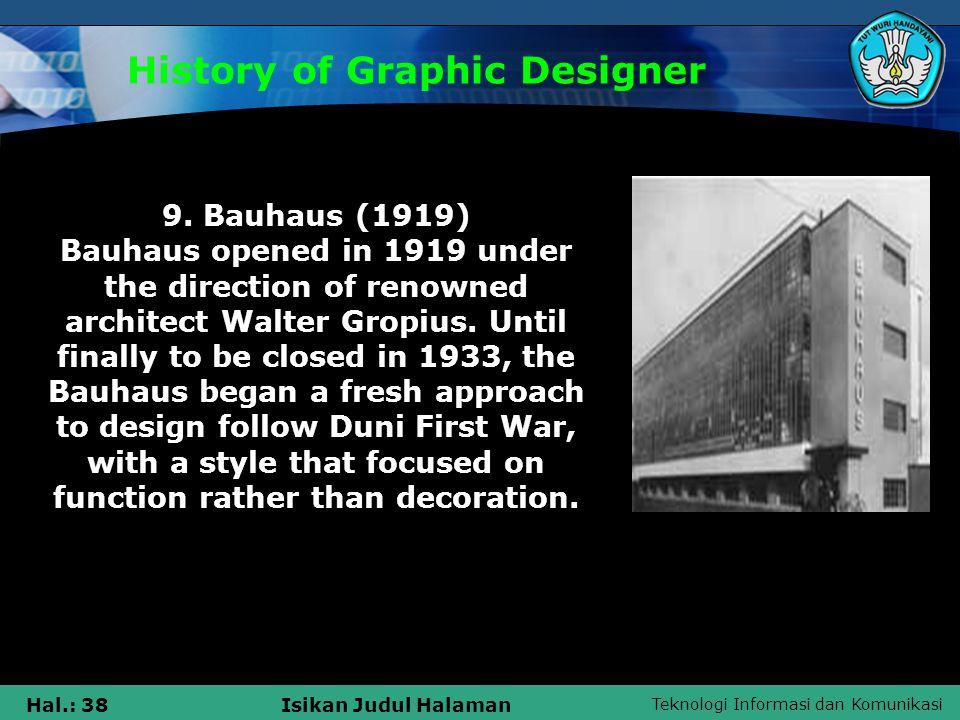 Teknologi Informasi dan Komunikasi Hal.: 38Isikan Judul Halaman History of Graphic Designer 9.