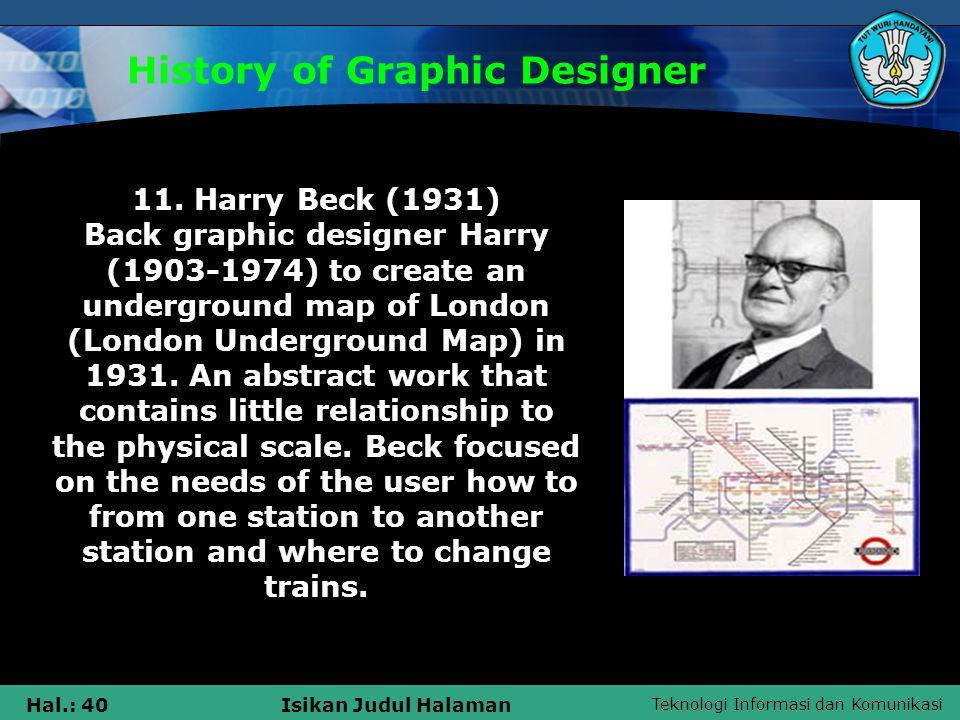 Teknologi Informasi dan Komunikasi Hal.: 40Isikan Judul Halaman History of Graphic Designer 11.