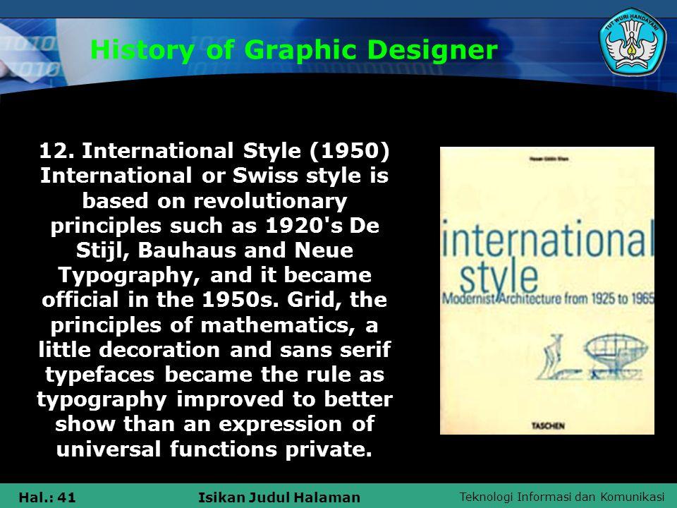 Teknologi Informasi dan Komunikasi Hal.: 41Isikan Judul Halaman History of Graphic Designer 12.