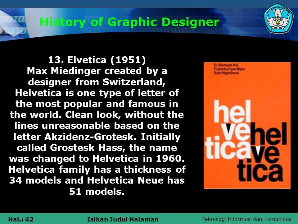 Teknologi Informasi dan Komunikasi Hal.: 42Isikan Judul Halaman History of Graphic Designer 13.