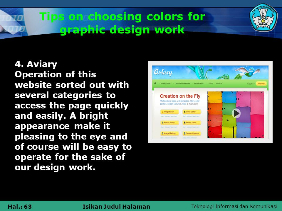 Teknologi Informasi dan Komunikasi Hal.: 63Isikan Judul Halaman Tips on choosing colors for graphic design work 4.