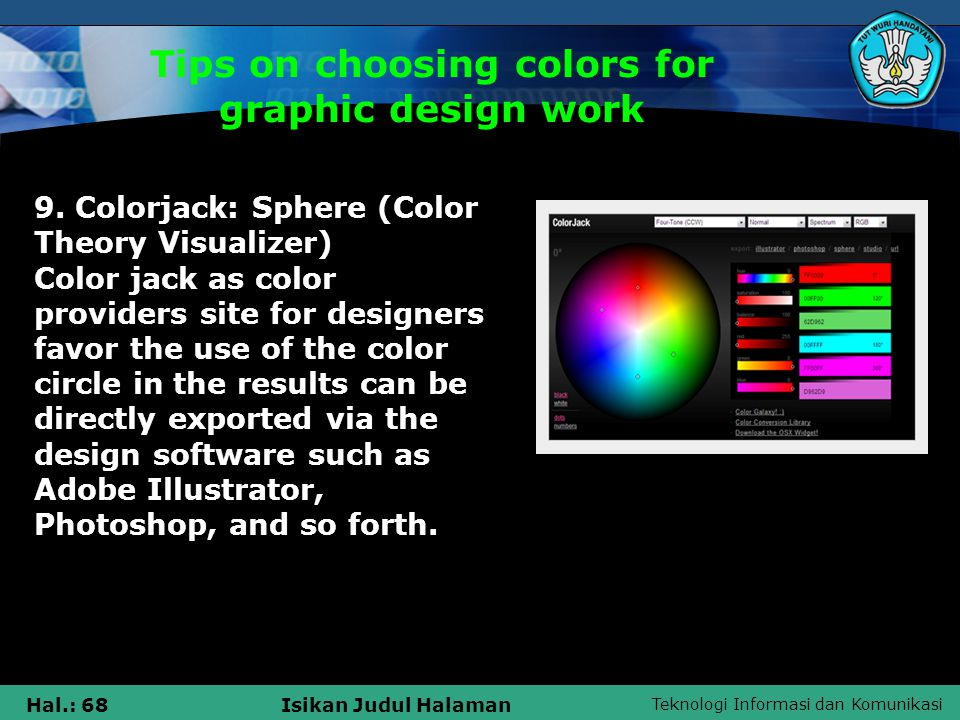 Teknologi Informasi dan Komunikasi Hal.: 68Isikan Judul Halaman 9. Colorjack: Sphere (Color Theory Visualizer) Color jack as color providers site for