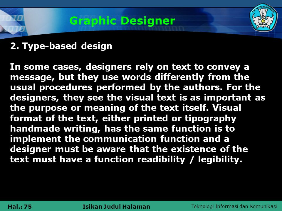 Teknologi Informasi dan Komunikasi Hal.: 75Isikan Judul Halaman Graphic Designer 2.