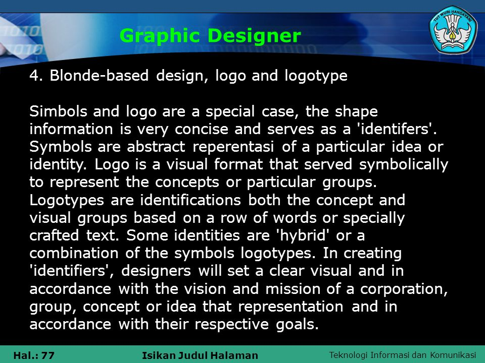 Teknologi Informasi dan Komunikasi Hal.: 77Isikan Judul Halaman Graphic Designer 4.