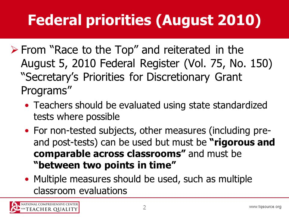 www.tqsource.org Federal priorities (August 2010)  From Race to the Top and reiterated in the August 5, 2010 Federal Register (Vol.