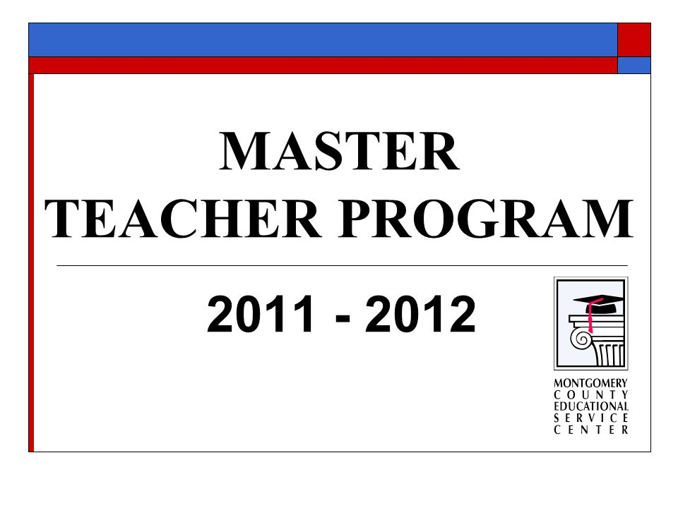 MASTER TEACHER PROGRAM 2011 - 2012
